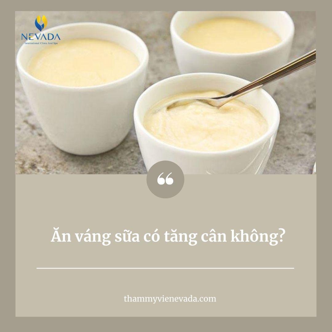 ăn váng sữa có tăng cân không, ăn váng sữa có béo không, ăn váng sữa có mập không, váng sữa bao nhiêu calo