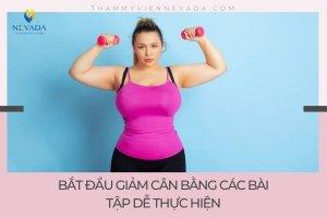 Các bài tập giảm cân cho người mới bắt đầu chống béo phì đơn giản