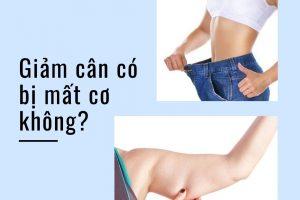 Giảm cân có bị mất cơ không? Và đây là lời giải thích cực shock đến từ chuyên gia
