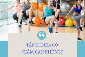 Nhảy zumba có giảm cân không? Mách bạn các tập nhảy zumba giảm cân nhanh nhất