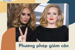 """Lộ diện phương pháp giảm cân của Adele – Đâu là bí quyết để """"họa mi nước Anh"""" giảm cân ngoạn mục?"""