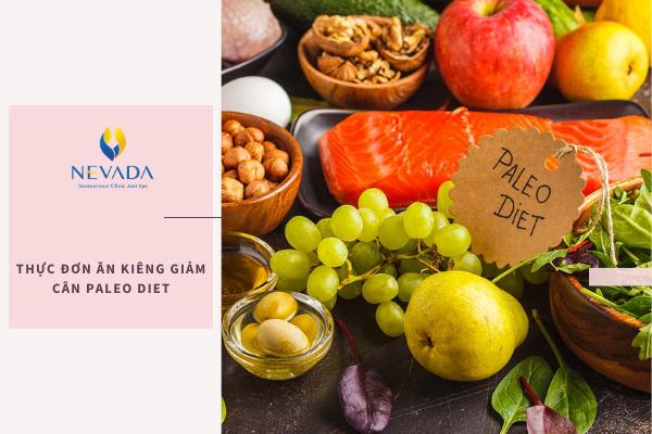 thực đơn ăn kiêng giảm cân Paleo diet, Thực đơn Paleo diet, Chế độ ăn Paleo diet, Thực đơn giảm cân Paleo diet, Thực đơn ăn kiêng Paleo