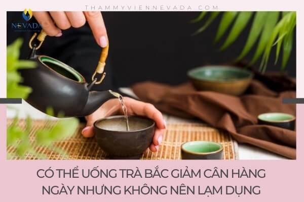 uống trà bắc có giảm cân không, uống trà bắc giảm cân, trà bắc giảm cân