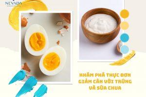 Thực đơn giảm cân với trứng và sữa chua – Vừa ngon, vừa khoẻ, lại giảm cân, đốt mỡ cực hiệu quả