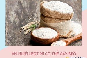 Ăn bột mì có béo không? Bột mì có bao nhiêu calo?